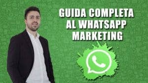 Guida completa al Whatsapp Marketing