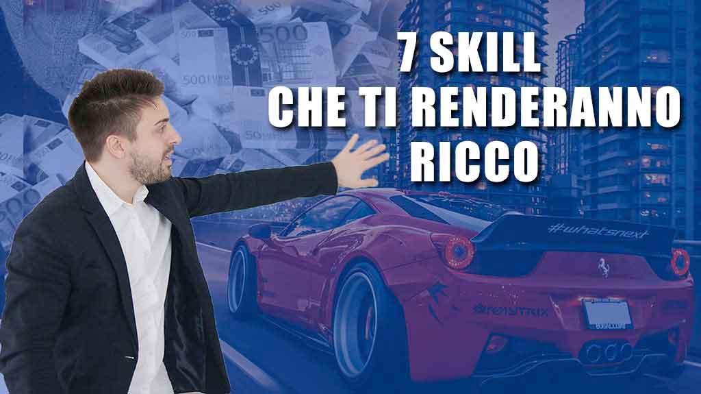 Le sette skill che ti renderanno ricco