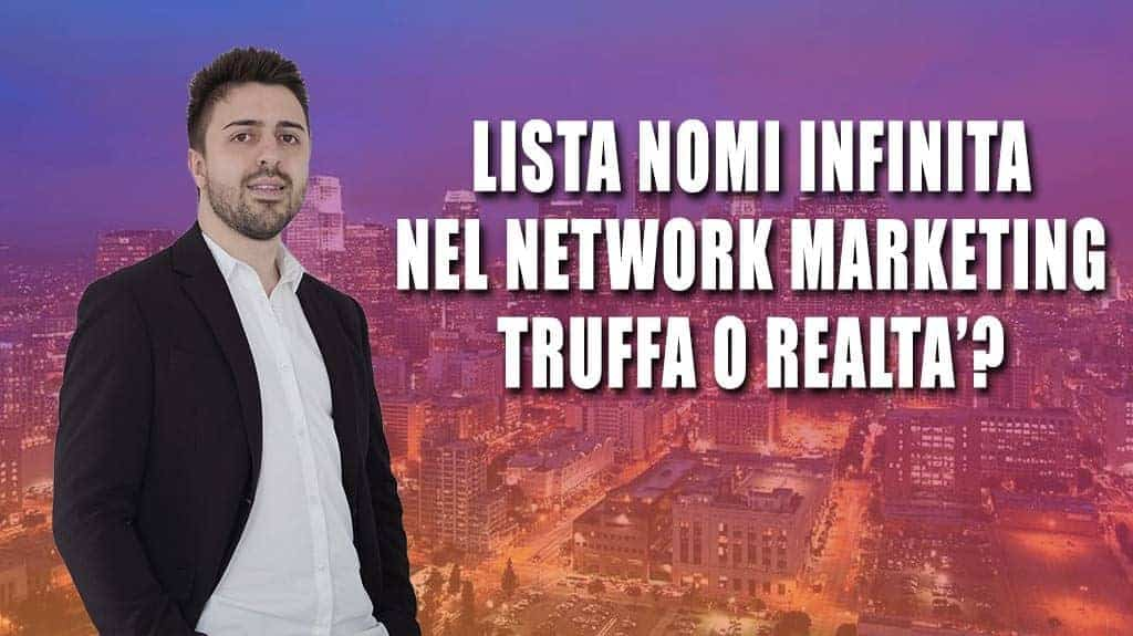 Lista nomi infinita nel network marketing truffa o realtà