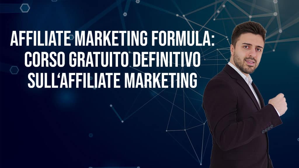 Affiliate Marketing Formula: Corso Gratuito