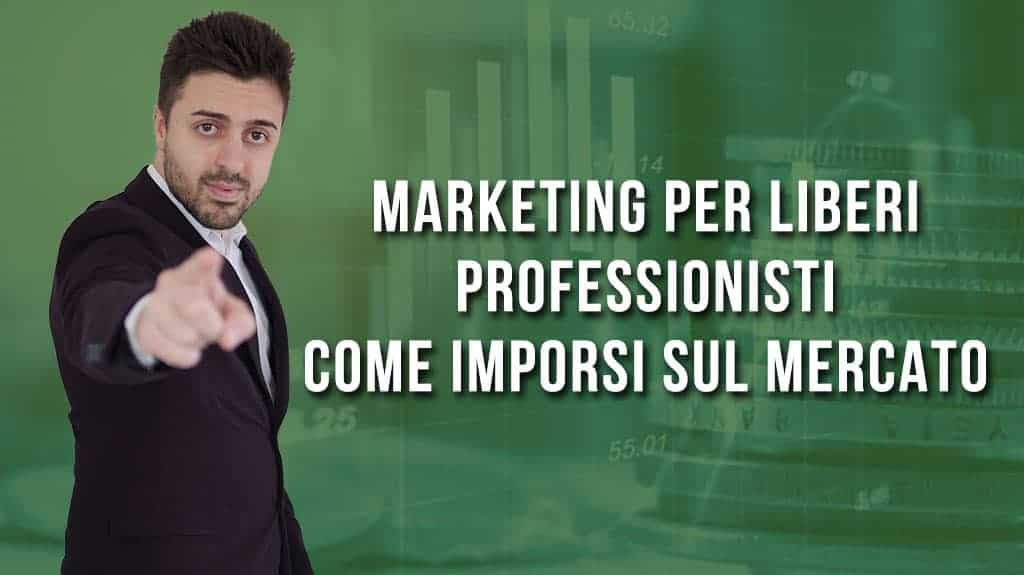 Marketing per liberi professionisti: come imporsi sul mercato