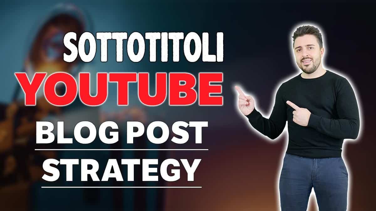 Come scaricare Sottotitoli da Youtube e convertirli in BLOG POST