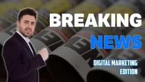 breaking news digital marketing
