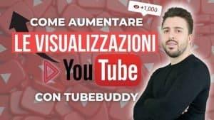 come aumentare le visualizzazioni youtube con tubebuddy
